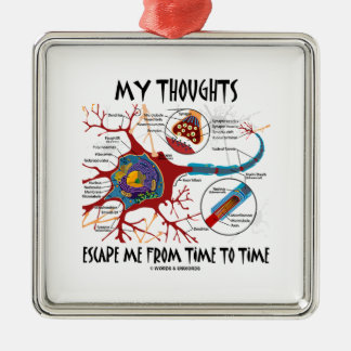 My Thoughts Escape Me Time To Time Neuron Synapse Square Metal Christmas Ornament