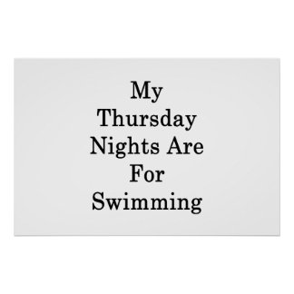 My Thursday Nights Are For Swimming Poster