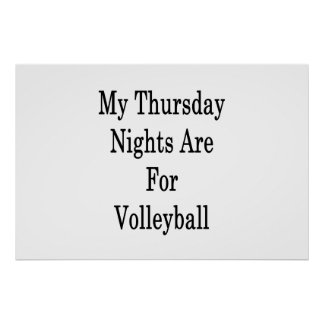 My Thursday Nights Are For Volleyball Poster