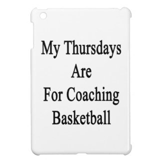 My Thursdays Are For Coaching Basketball iPad Mini Covers