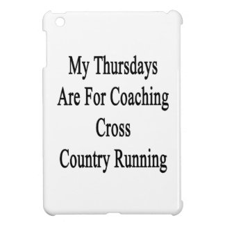 My Thursdays Are For Coaching Cross Country Runnin iPad Mini Covers