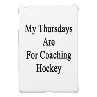 My Thursdays Are For Coaching Hockey Cover For The iPad Mini