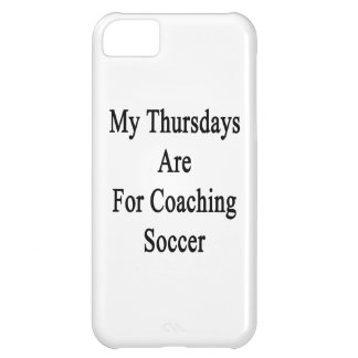 My Thursdays Are For Coaching Soccer Case For iPhone 5C