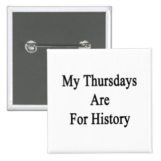 My Thursdays Are For History 2 Inch Square Button