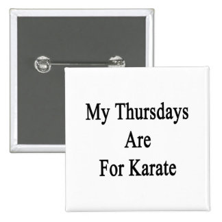 My Thursdays Are For Karate Buttons