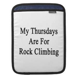 My Thursdays Are For Rock Climbing Sleeve For iPads