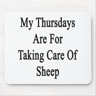 My Thursdays Are For Taking Care Of Sheep Mouse Pad