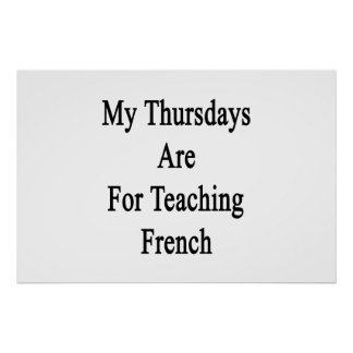 My Thursdays Are For Teaching French Poster