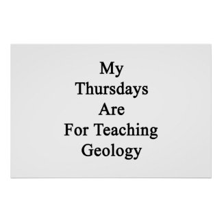 My Thursdays Are For Teaching Geology Poster