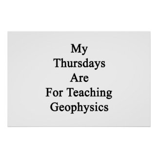My Thursdays Are For Teaching Geophysics Poster
