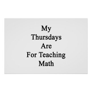 My Thursdays Are For Teaching Math Poster