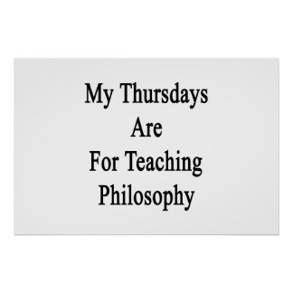 My Thursdays Are For Teaching Philosophy Poster