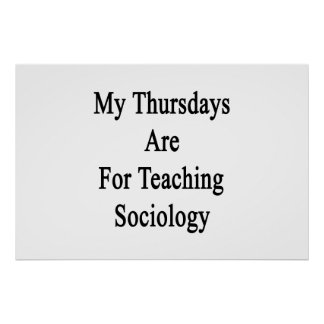 My Thursdays Are For Teaching Sociology Poster