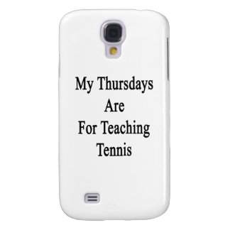 My Thursdays Are For Teaching Tennis Galaxy S4 Case