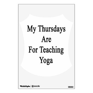 My Thursdays Are For Teaching Yoga Wall Decal