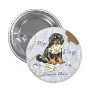 My Tibetan Mastiff Ate My Lesson Plan Pinback Button