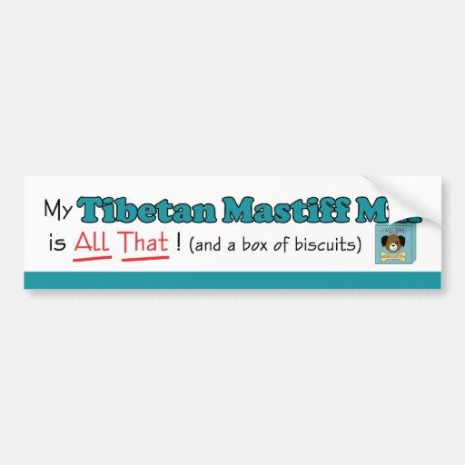 My Tibetan Mastiff Mix is All That! Car Bumper Sticker