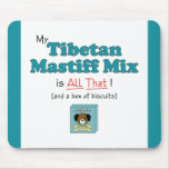 My Tibetan Mastiff Mix is All That! Mouse Pad