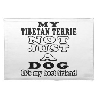 My Tibetan Terrie Not Just A Dog Placemat