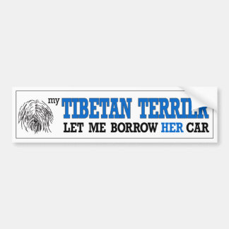 My Tibetan Terrier Let Me Borrow His Car Sticker Bumper Sticker