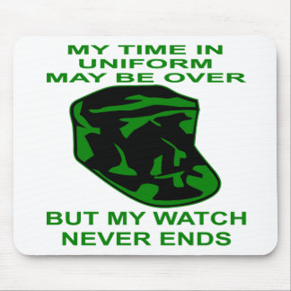 My Time In Uniform May Be Over But My Watch Never Mouse Pad