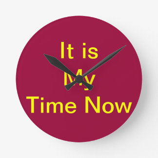 My Time Now Round Clock