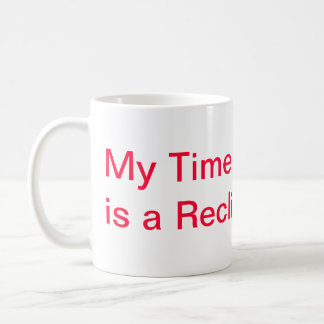 My Time Out Chair is a Recliner Coffee Mug