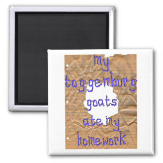 My Toggenburg Goats Ate My Homework Magnet