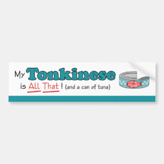 My Tonkinese is All That! Funny Kitty Bumper Sticker