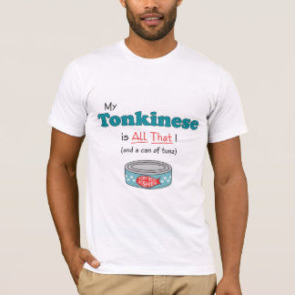 My Tonkinese is All That! Funny Kitty T-Shirt