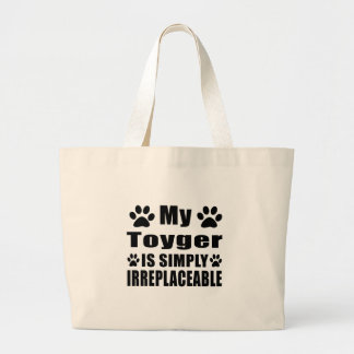 My Toyger is simply irreplaceable Jumbo Tote Bag