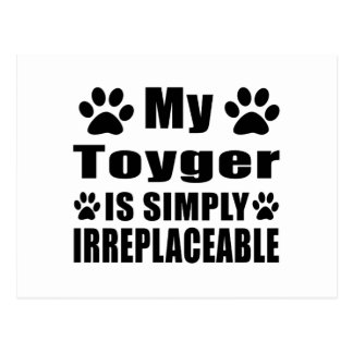 My Toyger is simply irreplaceable Postcard