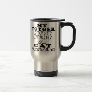 My Toyger not just a cat it's my best friend Mugs