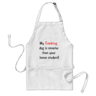 My Tracking Dog is Smarter... Adult Apron