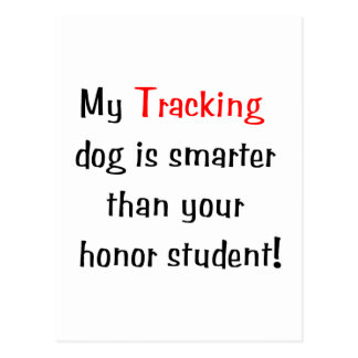 My Tracking Dog is Smarter... Postcard