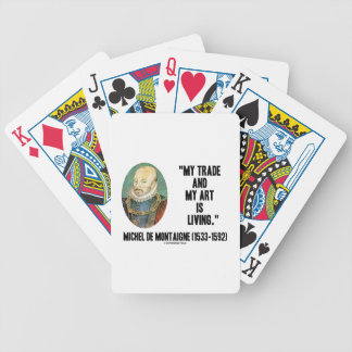 My Trade And My Art Is Living Michel de Montaigne Bicycle Playing Cards