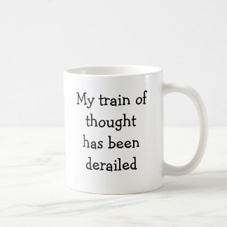 My train of thought has been derailed coffee mug