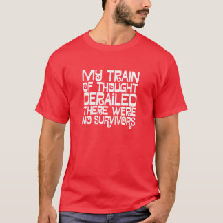 My train of thought T-Shirt