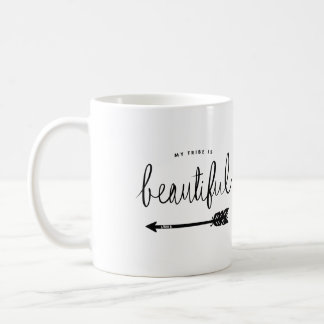 My Tribe Is Beautiful Stylish Hand-Lettered Coffee Mug
