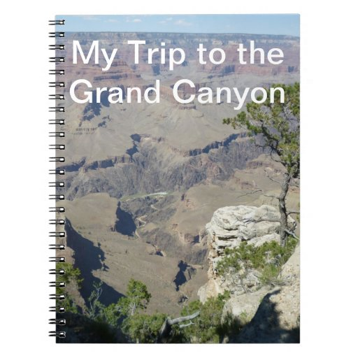 My Trip to the Grand Canyon Notebook