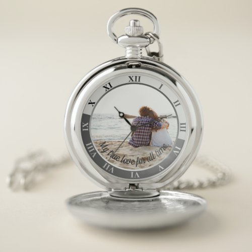 My True Love For All Time Custom Message & Photo Pocket Watch