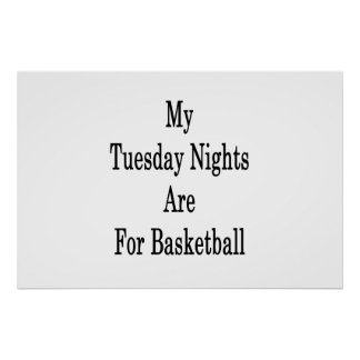 My Tuesday Nights Are For Basketball Poster
