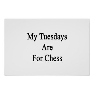 My Tuesdays Are For Chess Print