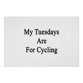 My Tuesdays Are For Cycling Posters