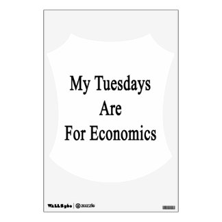 My Tuesdays Are For Economics Room Stickers