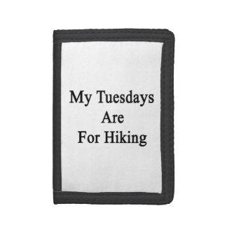 My Tuesdays Are For Hiking Trifold Wallets