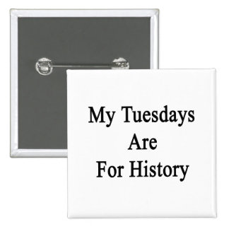My Tuesdays Are For History Button