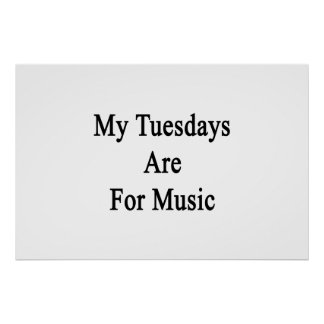 My Tuesdays Are For Music Poster