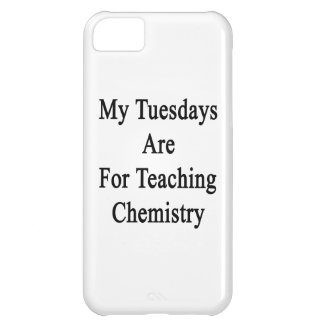 My Tuesdays Are For Teaching Chemistry Case For iPhone 5C