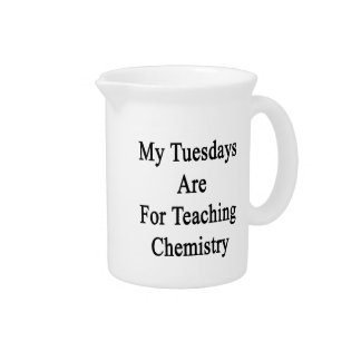 My Tuesdays Are For Teaching Chemistry Drink Pitcher